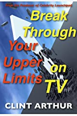 Break Through Your Upper Limits On TV Kindle Edition