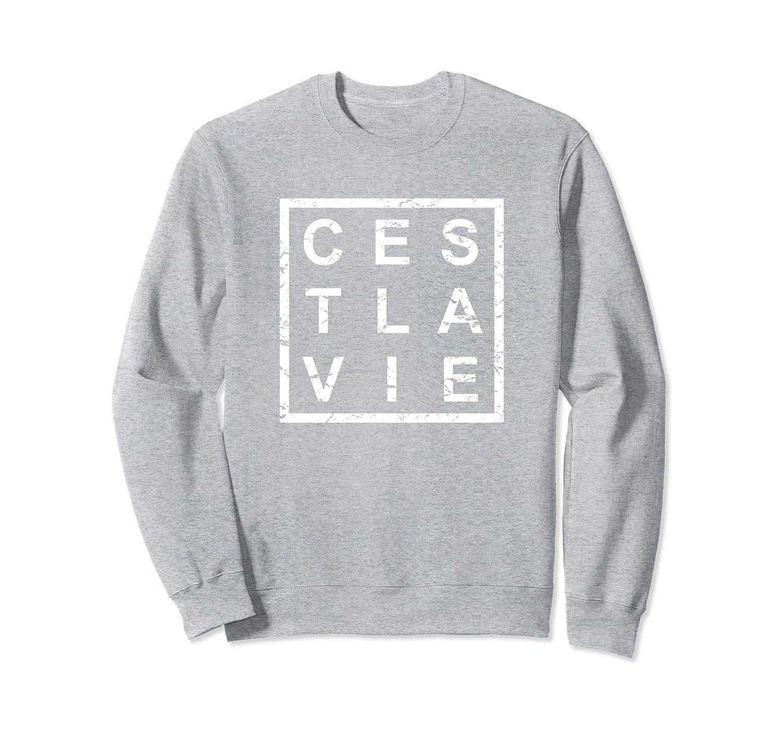 Stylish Cest La Vie French Sweatshirt Alottee Gift Alottee