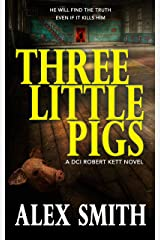 Three Little Pigs: A Terrifying British Crime Thriller (DCI Kett Crime Thrillers Book 3) Kindle Edition