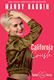 California Crush: An Opposites Attract Steamy Romance (Tender Tarts Book 2)