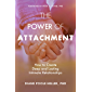 The Power of Attachment: How to Create Deep and Lasting Intimate Relationships (English Edition)