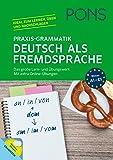 PONS Praxis-Grammatik Deutsch als Fremdsprache: Das große Lern- und Übungswerk. Mit extra Online-Übungen