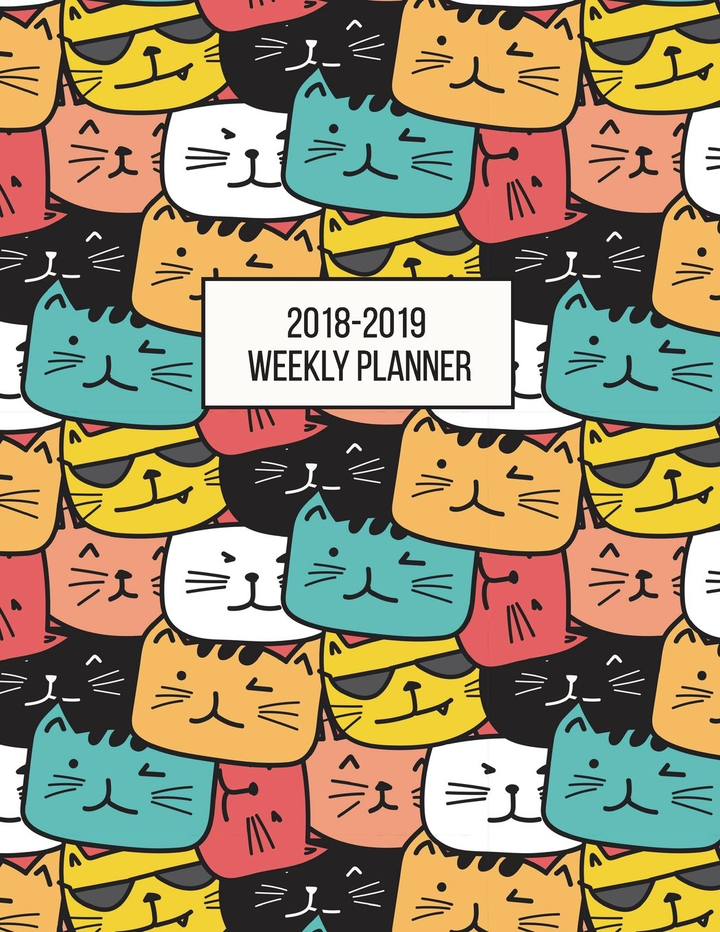 2018-2019 Weekly Planner: Illustrated Cats Aug 2018 - July 2019