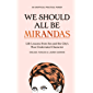 We Should All Be Mirandas: Life Lessons from Sex and the City's Most Underrated Character (English Edition)