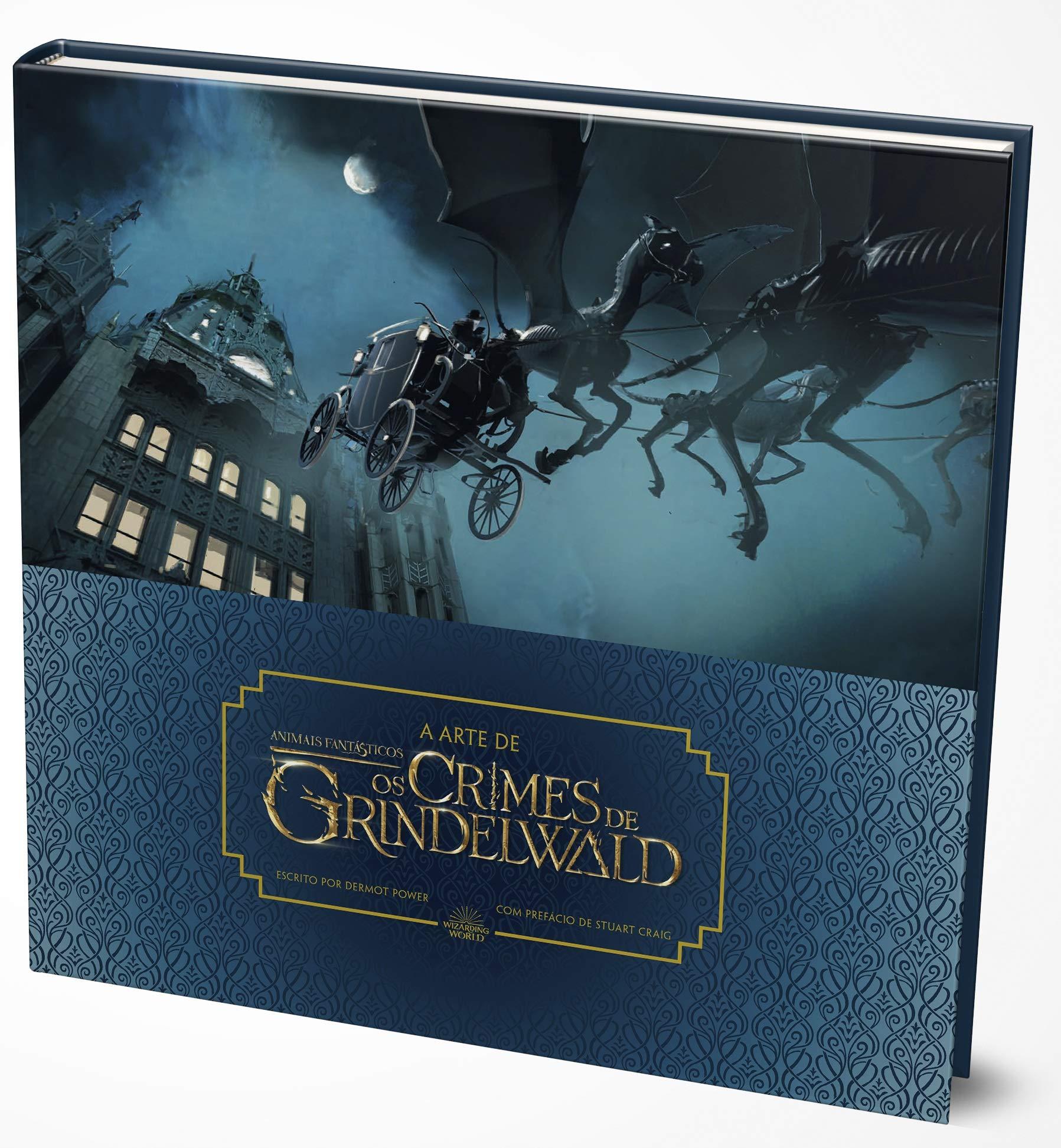 A Arte de Animais Fantásticos. Os Crimes de Grindelwald
