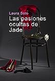 Las pasiones ocultas de Jade