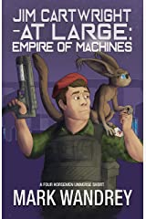 Empire of Machines (Jim Cartwright at Large Book 3)