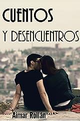 Cuentos y desencuentros (Spanish Edition) Kindle Edition