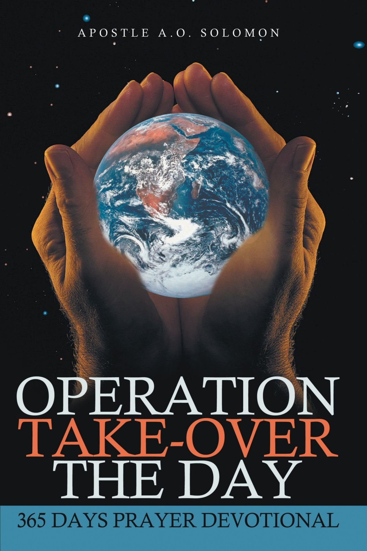 Read Online Operation Take-Over the Day: 365 Days Prayer Devotional pdf epub