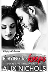 Playing for Keeps: An amnesia romance (Playing to Win Book 2) Kindle Edition