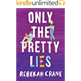 Only the Pretty Lies