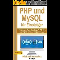 PHP: und MySQL für Einsteiger: Dynamische Webseiten durch PHP 7, SQL und Objektorientierte Programmierung (Einfach Programmieren lernen 4) (German Edition)
