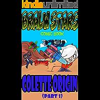 Brawl Stars guide: COLETTE ORIGIN _PART 1 (English Edition)