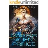 Maid For An Alien Prince: A SciFi Alien Romance (Intergalactic Exchange Program Book 1)