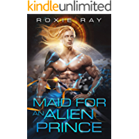 Maid For An Alien Prince: A SciFi Alien Romance (Intergalactic Exchange Program Book 1)