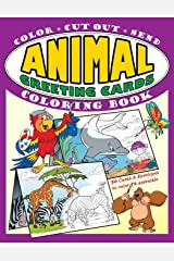 Animal Greeting Cards Coloring Book: Color · Cut Out · Send; Create Your Own Funny Animal Cards, Awesome Activity Book for Kids (Greeting Card Coloring Books) Paperback