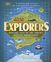 Explorers: Amazing Tales Of The World's Greatest