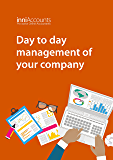 Day to Day Management of Your Company (Starting and Running a Successful Limited Company Book 2)