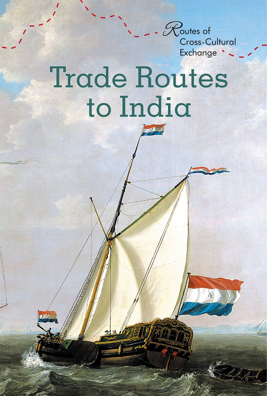 Trade Routes to India (Routes of Cross-Cultural Exchange)
