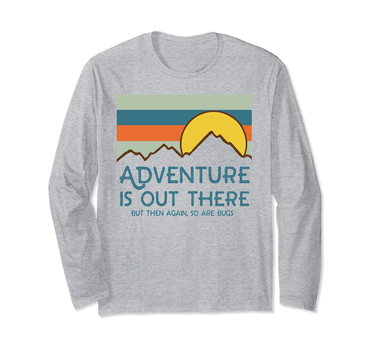 Adventure Is Out There But Then Again Long Sleeve Shirt-alottee gift