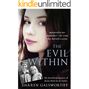 The Evil Within: Murdered by her stepbrother – the crime that shocked a nation. The heartbreaking story of Becky Watts…
