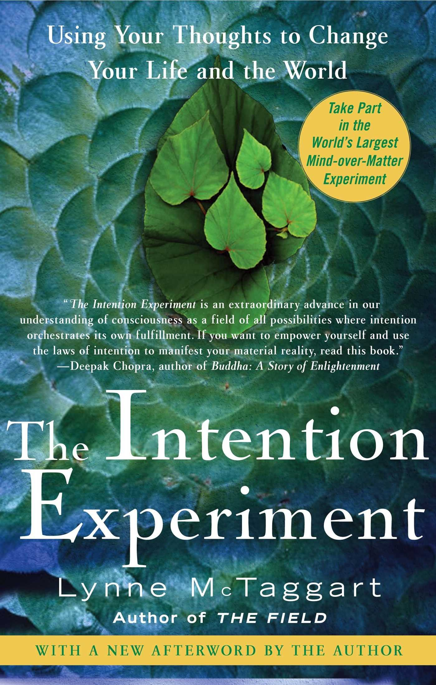 Amazon: The Intention Experiment: Using Your Thoughts To Change Your  Life And The World (9780743276962): Lynne Mctaggart: Books