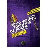 Como Vencer Torneios de Poker. Estratégia Para Estágios Finais - Volume 3