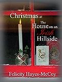 Christmas at the House on an Irish Hillside