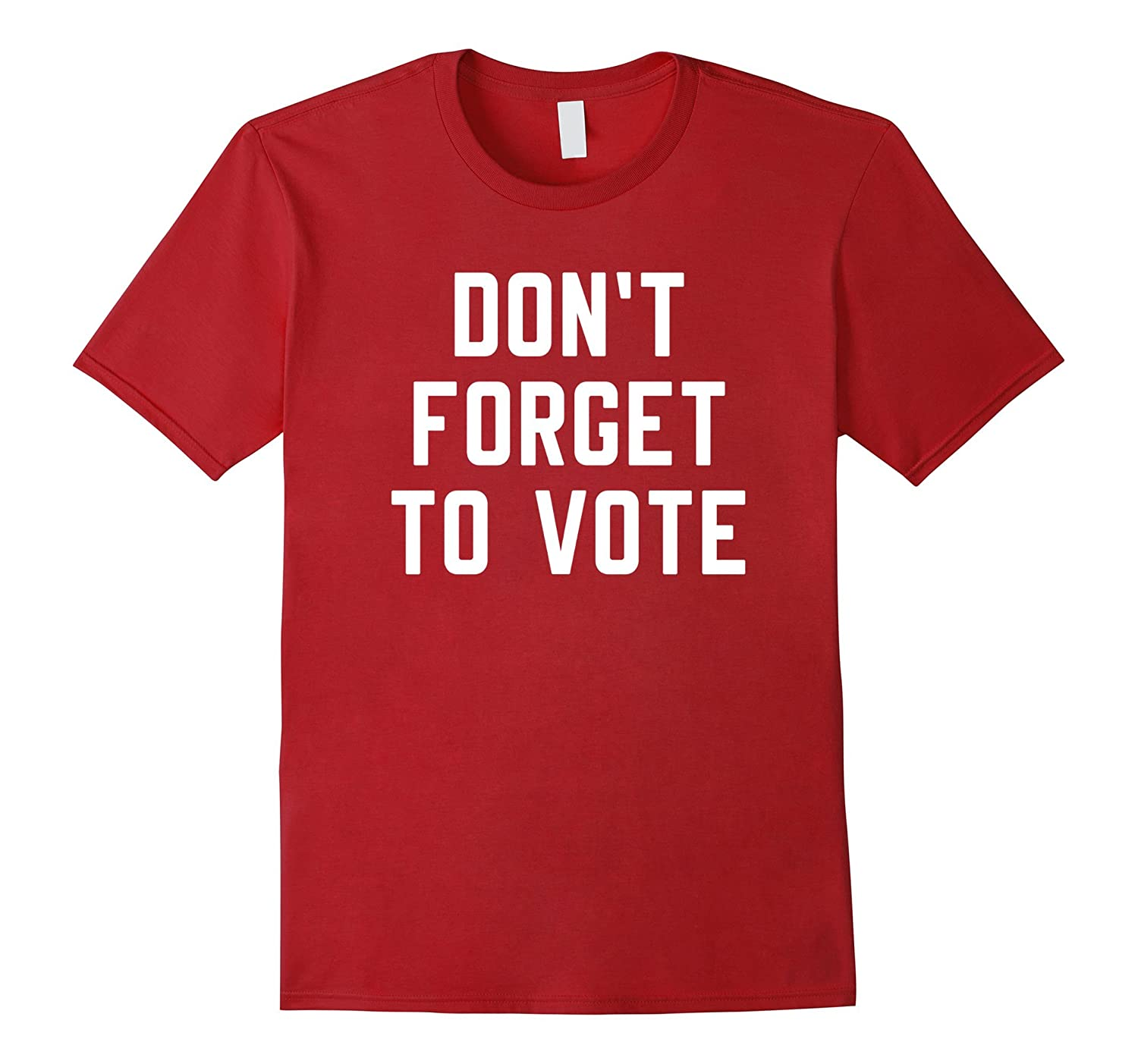 Don't Forget to Vote T-Shirt-T-Shirt
