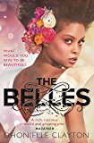 The Belles: The most talked about YA book of 2018 (Belles 1)
