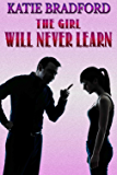 The Girl WIll Never Learn: a teen spanking novel (English Edition)