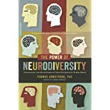 The Power of Neurodiversity: Unleashing the Advantages of Your Differently Wired Brain (published in hardcover as Neurodivers