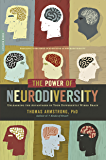 The Power of Neurodiversity: Unleashing the Advantages of Your Differently Wired Brain (published in hardcover as…