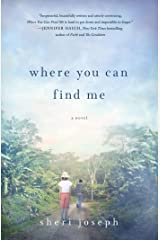 Where You Can Find Me: A Novel Kindle Edition