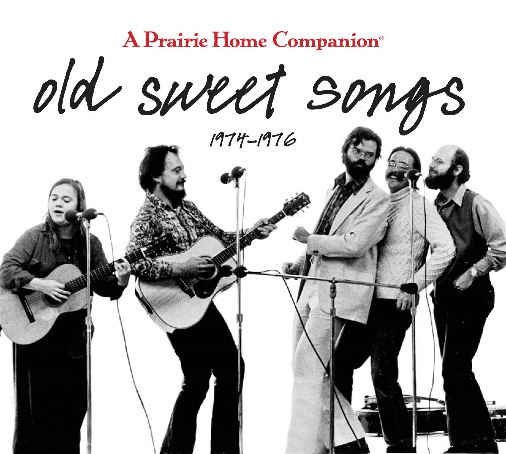 Old Sweet Songs A Prairie Home panion A Prarie