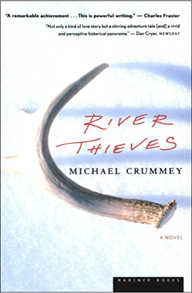River Thieves A Novel Kindle Edition By Crummey Michael Literature Fiction Kindle Ebooks Amazon Com