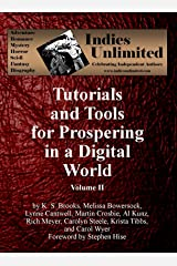 Indies Unlimited: Tutorials and Tools for Prospering in a Digital World Volume II Kindle Edition