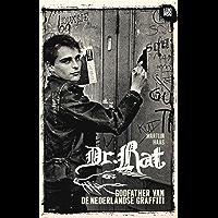 Dr. Rat: Godfather van de Nederlandse graffiti