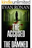 The Accused and the Damned: Book Three, the Eddie McCloskey Series (The Unearthed 3)