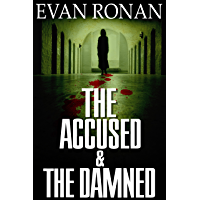 The Accused and the Damned: Book Three, the Eddie McCloskey Series (The Unearthed 3) (English Edition)