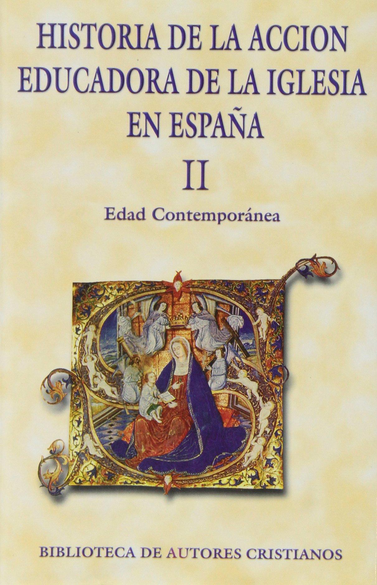 Historia de la acción educadora de la Iglesia en España. II: Edad ...