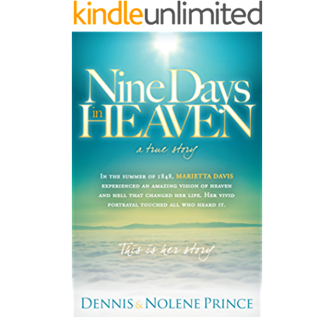 Nine Days In Heaven A True Story Kindle Edition By Prince Dennis Prince Nolene Religion Spirituality Kindle Ebooks Amazon Com