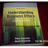 Understanding Business Ethics, Second Edition, Custom Edition