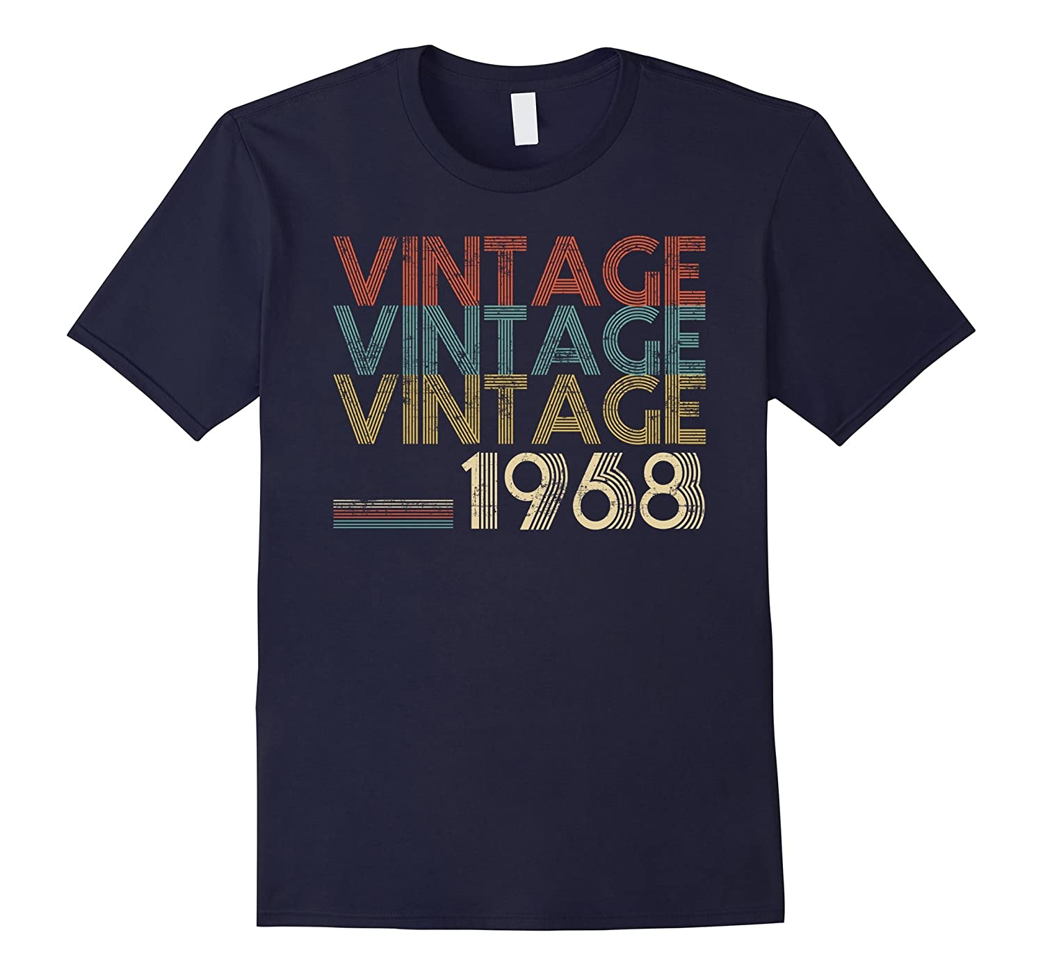 Retro Classic Vintage Born In 1968 - 50th Gift 50 Years Old-ah my shirt one gift