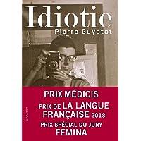 Idiotie - Prix Médicis 2018