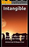 Intangible: ¿Podrán dos rectas paralelas tocarse? (Spanish Edition)