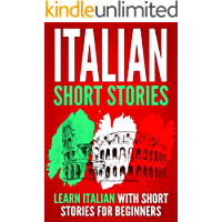 Italian Short Stories: Learn Italian with Short Stories for Beginners