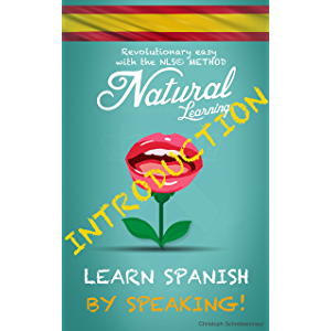 LEARN SPANISH BY SPEAKING! - INTRODUCTION!: Introduction to NLS Method - No Language Course