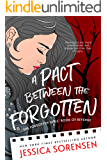 A Pact Between the Forgotten (The Forgotten Girl's Book of Revenge 1)
