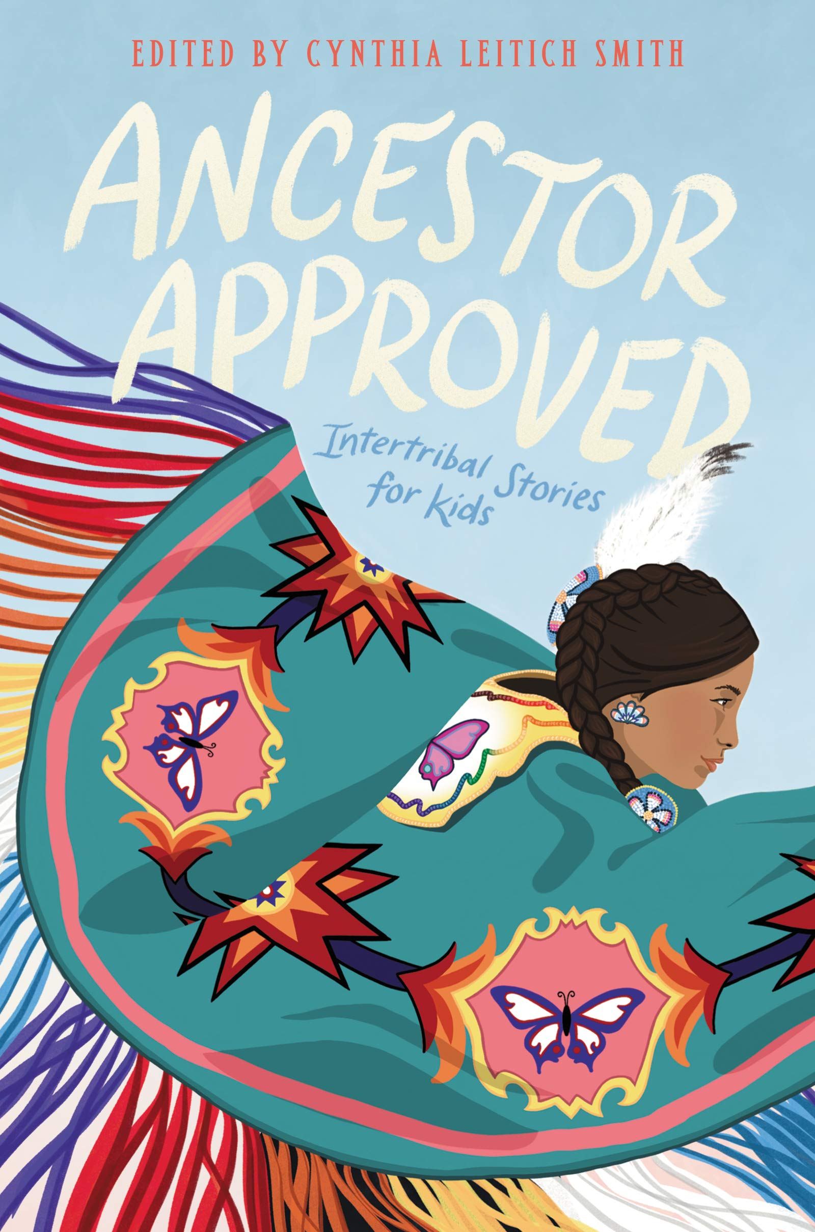 Amazing 2021 Books for Students: Ancestor Approved: Intertribal Stories for Kids: Cynthia Leitich Smith